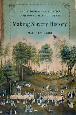Making Slavery History By Minardi, Margot