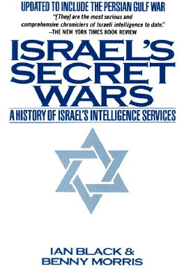 Israel's Secret Wars By Black, Ian