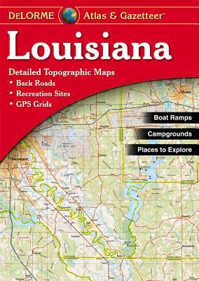 Louisiana Atlas & Gazetteer By Delorme (EDT)